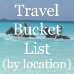 Travel Bucket List (by location)